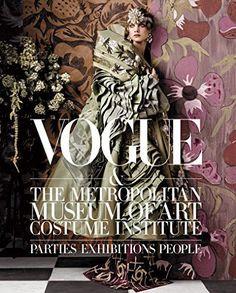 Vogue & the Metropolitan Museum of Art Costume Institute: Parties, Exhibitions, People