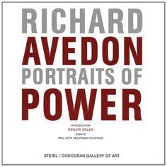 Richard Avedon: Portraits of Power by Renata Adler