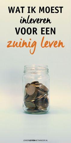 Zuinig leven gaat gepaard met opoffering - het kost je vrienden, gemak, comfort... toch? Hier deel ik met je wat ik moest inleveren toen ik zuinig ging leven. | LekkerLevenMetMinder.nl #zuinig #leven #tips #tricks #genieten #budget Budgeting, Tips, Escape Room, Filofax, Zero Waste, Yoga, Minimalism, Earn Money, Blogging