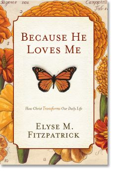 Because He Loves Me- Elyse Fitzpatrick