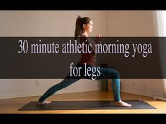 ~ Yoga by Candace ~ 30 Min Athletic Morning Yoga for Legs