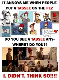 NO TASSLE ON THE FEZ!! Although I'm sure he'd think a tassle was cool, too...