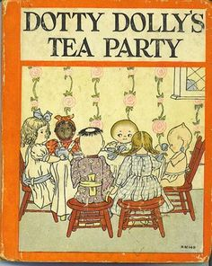 Dotty Dolly's Tea Party. Delights of the Heart: Vintage Children's Book