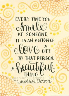 Mother Teresa Quote - Every time you smile
