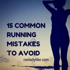15 Common Running Mistakes to Avoid - rUnladylike
