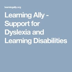 Learning Ally - Support for Dyslexia and Learning Disabilities