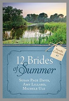 The 12 Brides of Summer - Novella Collection #1 by Susan Page Davis http://www.amazon.com/dp/B00XIW4FQ2/ref=cm_sw_r_pi_dp_yYLWvb136HJVN