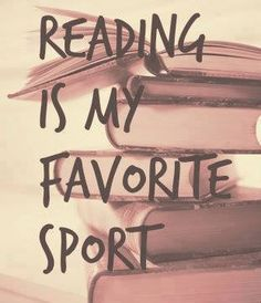 Reading is my favorite sport