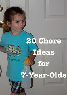 20 Chore Ideas for 7-Year-Olds~ I'll be happy i pinned this later