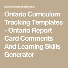 Ontario Curriculum Tracking Templates - Ontario Report Card Comments And Learning Skills Generator