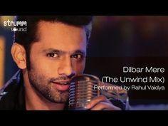 Dilbar Mere (The Unwind Mix) by Rahul Vaidya RKV - YouTube