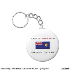 Somebody Loves Me In TURKS & CAICOS ISLAND Basic Round Button Keychain