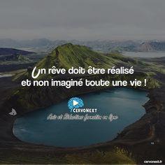 Un rêve doit être réalisé et non imaginé toute une vie. - http://cervonext.fr/ - Follow : @cervonext