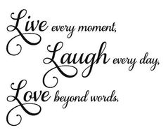 Live Laugh Love Vinyl Decal Live Laugh Love Quote by RoseandRust Sign Quotes, Wall Quotes, Me Quotes, Live Laugh Love Quotes, Great Quotes, Inspirational Quotes, Card Sayings, Card Sentiments, Family Quotes