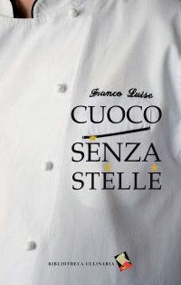 """""""Cuoco senza stelle"""", l'ultimo libro dello chef Franco Luise, Executive Chef del nuovo Waldorf Astoria di Gerusalemme. Un """"manifesto"""" per le future generazioni di cuochi o una autobiografia sulla quale far riflettere i giovani cuochi 2.0? Certamente un volume di vita vissuta che si legge tutto d'un fiato http://www.informacibo.it/Sommario/I-Libri-segnalati-e-recensiti/cuoco-senza-stelle-lultimo-libro-dello-chef-franco-luise"""