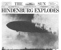 "Hindenburg.. ""Oh the humanity!!! """