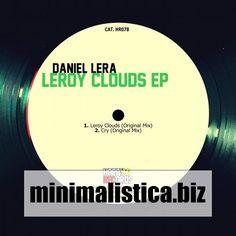 Daniel Lera - Leroy Clouds EP - http://minimalistica.biz/house/daniel-lera-leroy-clouds-ep/