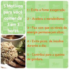 5 motivos para você comer de 3 em 3 horas  1 - Evita a fome exagerada; 2 - Acelera o metabolismo; 3 - Faz com que os níveis de energia permaneçam altos; 4 - Evita picos  de insulina durante o dia; 5 - Contribui para a queima de gordura.  www.nutridaylight.com  #alimentacaosaudavel #reeducacaoalimentar #dietas #fitness #vidasaudavel #treinoserio #boasescolhas #comidadeverdade #saudavel #maissaude #nutridaylight #ndl #saopaulo #sp #saude #dinner #girls #novidade #gravida #gravidez…