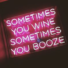 sometime you wine sometime you booze fun neon signs Citations Instagram, Instagram Quotes, Bedroom Wall Collage, Photo Wall Collage, Neon Led, Quotes To Live By, Life Quotes, Neon Quotes, Neon Words