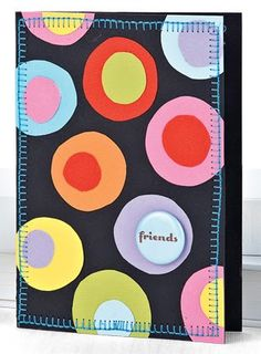 Circles & Colors Friends Card by Kesti - supplies and instructions included Paper Crafts Magazine, Scrapbook Cards, Scrapbooking, Cloth Paper Scissors, Cool Journals, Mixed Media Tutorials, Cardmaking And Papercraft, Cards For Friends, Journal Covers