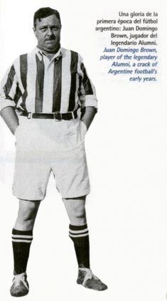 Una gloria de la primera época del fútbol argentino. Juan Domingo Brown, jugador del legendario alumni.