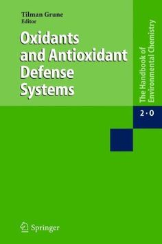 Oxidants and antioxidant defense systems / editor Tilman Grune ; with contributions by G. Bartosz ... [et al.]