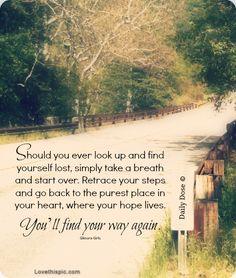 you'll find your way again quotes quote nature life road street wise lost advice lifequotes lifelessons wisdom Words Quotes, Wise Words, Me Quotes, Funny Quotes, Great Quotes, Quotes To Live By, Inspirational Quotes, Genius Quotes, Amazing Quotes