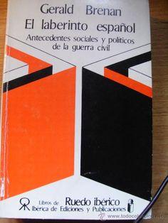 El laberinto español - Antecedentes sociales y politicos de la guerra civil - G. Brenan.