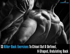 13 Killer Back Exercises To Chisel Out A Defined, V-Shaped, Undulating Back