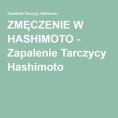 ZMĘCZENIE W HASHIMOTO - Zapalenie Tarczycy Hashimoto