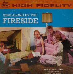 """Hugo And Luigi With Their Family Singers, """"Sing Along By The Fireside"""" (1959)."""