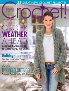 Make your winter cozy with the latest issue of Crochet! magazine. Bundle up with fashions and accessories that will keep you warm and in style this winter. Enjoy creating beautiful holiday home accessories, learning to stitch tapestry crochet and, ...