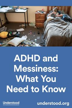 Many kids with ADHD (also known as ADD) are messy most of the time, which can cause problems at home and at school. Learn why many kids with ADHD struggle so much with messiness.