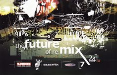 The Future of Re:Mix - July 24, 1999. Nashville, TN