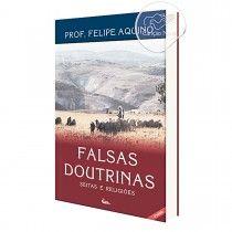 Livro Falsas Doutrinas - Seitas & Religiões