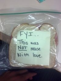 How you pack someone's lunch when you're mad at them. Hahah
