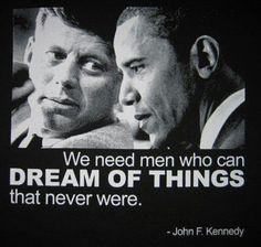 Luv It.... President John F. Kennedy... President Barack Obama....