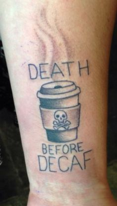 """""""Death Before Decaf"""" Coffee Tattoo by Wesley Meek @ Charmed Life Tattoo in Lexington, Kentucky"""