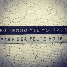 Não deixe para ser feliz amanhã! Seja feliz HOJE! =)
