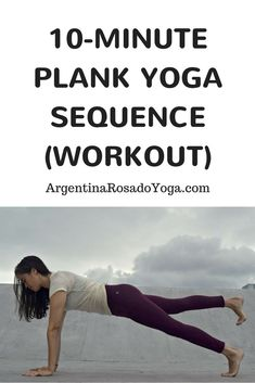 10-minute plank yoga sequence workout. Core workout for yoga beginners. Argentina Rosado Yoga