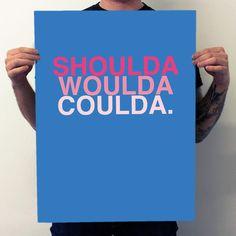 Shoulda Woulda Coulda. design inspiration on Fab.