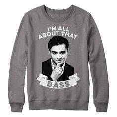"""Ed Westwick's """"I'm All About That Bass"""" Tee **SHIPS WORLDWIDE**  BACK BY POPULAR DEMAND WITH MORE COLORS AND STYLES!   Are you All About Chuck Bass? I've designed this LIMITED EDITION tee and sweatshirt for all of you! XOXO, Ed.   Portion of proceeds still go to St Jude Children's Research Hospital."""
