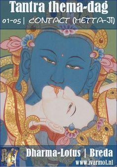 Tantra thema-dag op 1 mei over Contact maken.  Bij Dharma-Lotus in Breda, van 09:15-16:00 uur Kosten 75,= all-in.