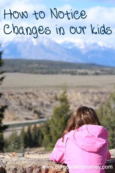 How To Notice Changes in our Kids - and some simple ways to parent through it #parenting #family #life