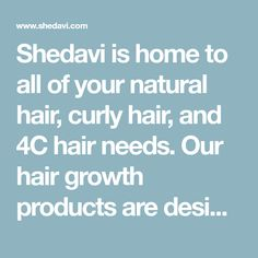 Shedavi is home to all of your natural hair, curly hair, and 4C hair needs. Our hair growth products are designed to keep your hair looking healthy! Best Hair Growth Vitamins, Hair Vitamins, Healthy Hair Growth, Hair Growing Tips, Grow Hair, Hair Scalp, 4c Hair, Curly Hair Styles, Natural Hair Styles