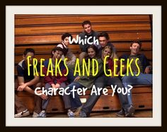 """Which """"Freaks And Geeks"""" Character Are You? (""""You got: Neal Schweiber What you lack in actual street cred, you make up for with charisma and charm. You're definitely the smoothest of your small group of friends, and you always have their back when they're getting hassled. You have a bright future in medicine or the academy. Dare to dream!"""")"""