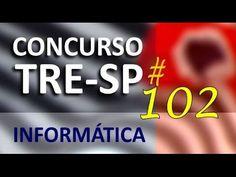 Concurso TRE SP 2016 2017 Informática Aula 102