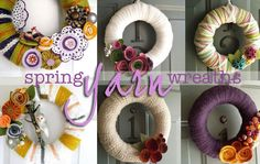 Make Spring Yarn Wreaths!  I'm in the process of making one of these right now for my front door!