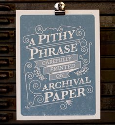 a pithy phrase carefully printed on archival paper - graphic - genius - indie
