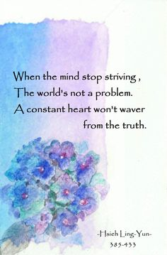 When the mind stop striving, the world's not a problem. A constant heart won't waver from the truth. Japanese Haiku, Buddha Doodle, Stoicism Quotes, Motivational Quotes, Inspirational Quotes, Words Worth, Writing Quotes, Emotional Intelligence, Famous Quotes